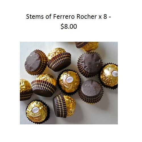 Stems of Ferrero Rocher x 8 - $8.00